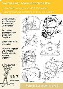 Gasmaske Atemschutzmaske: 451 Patente zeigen was dahinter steckt