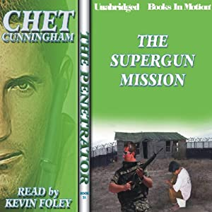 The Supergun Mission: The Penetrator Series, Book 21 | [Chet Cunningham]