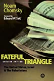 The Fateful Triangle: The United States, Israel and the Palestinians (8190109863) by Chomsky, Noam