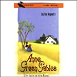 Anne of Green Gables (Dramatized) | Lucy Maud Montgomery