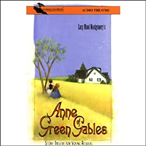 Anne of Green Gables (Dramatized) | [Lucy Maud Montgomery]