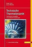 Technische Thermodynamik: Theoretische Grundlagen und praktische Anwendungen