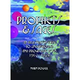 Prophets & Sages: An Illustrated Guide to Underground and Progressive Rock 1967-1975by Mark Powell