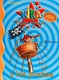 Kika Superbruja y los piratas (Kika Superbruja / Kika Super Witch) (Spanish Edition)
