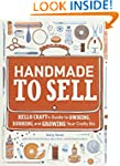 Handmade to Sell: Hello Craft's Guide...
