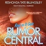 Real as It Gets: Rumor Central, Book 3   ReShonda Tate Billingsley