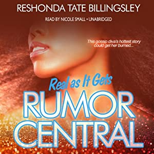 Real as It Gets: Rumor Central, Book 3 | [ReShonda Tate Billingsley]