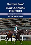The Form Book Flat Annual for 2013 Graham Dench