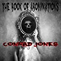 The Book of Abominations: A Horror Collection Audiobook by Conrad Jones Narrated by Paul Holbrook