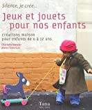 echange, troc Charlotte Vannier - Jeux et jouets pour nos enfants : Créations maison pour enfants de 0 à 12 ans