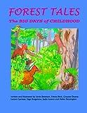 img - for Forest Tales: The Big Days of Childhood by Emma Beck, Graysen Doane, Lauren Garnaas, Sage Kregenow, Sadie Lucero, and Helen Pennington Sarah Batanian (2013-01-03) book / textbook / text book