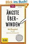 Ängste überwinden: Mein Übungsbuch fü...