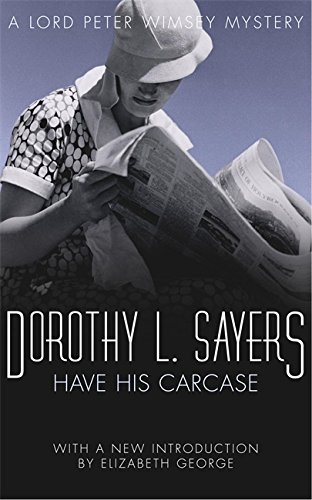 Have His Carcase: Lord Peter Wimsey Mystery (Lord Peter Wimsey Mysteries)
