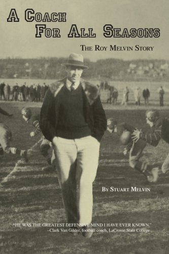 A Coach For All Seasons: The Roy Melvin Story by Melvin, Stuart (2007) Paperback