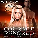 Courage Runs Red: Blood Red, Book 1 (       UNABRIDGED) by W.J. May Narrated by Angel Clark