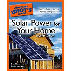 The Complete Idiot's Guide to Solar Power for your Home, 2nd Edition