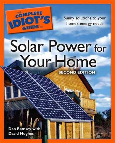 The Complete Idiot's Guide to Solar Power for your Home  2nd Edition
