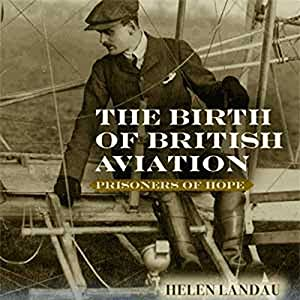 The Birth of British Aviation: Prisoners of Hope Audiobook
