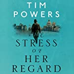 The Stress of Her Regard | Tim Powers