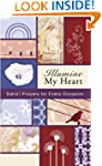 Illumine My Heart: Bahai Prayers for...