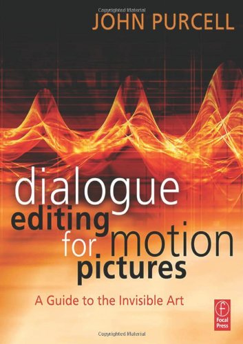 Dialogue Editing for Motion Pictures: A Guide to the...