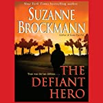 The Defiant Hero: Troubleshooters, Book 2 (       UNABRIDGED) by Suzanne Brockmann Narrated by Carrington MacDuffie