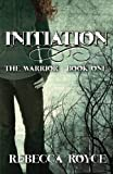 Initiation (The Warrior, Book 1) by Rebecca Royce
