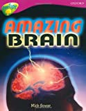 Oxford Reading Tree: Stage 10A: TreeTops More Non-fiction: Amazing Brain (0198461054) by Gowar, Mick