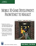 Mobile 3D Game Development: From Start to Market (Charles River Media Game Development)