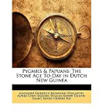 img - for Pygmies & Papuans: The Stone Age To-Day in Dutch New Guinea (Paperback) - Common book / textbook / text book