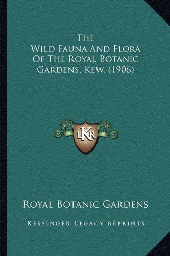 The Wild Fauna and Flora of the Royal Botanic Gardens, Kew. (1906)