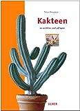 Kakteen: Auswählen und pflegen (Edition Ulmer)