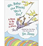 img - for Oh, Baby, the Places You'll Go!: A Book to Be Read in Utero [OH BABY THE PLACES YOULL GO] book / textbook / text book