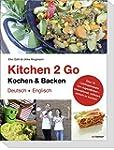Kitchen 2 Go - Kochen und Backen: �be...