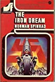 The Iron Dream (Science Fiction Rediscovery Series) (0380002000) by Spinrad, Norman