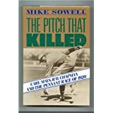 The Pitch That Killed ~ Mike Sowell