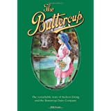 The Buttercup: The Remarkable Story of Andrew Ewing and the Buttercup Dairy Company ~ Bill Scott