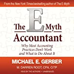The E-Myth Accountant: Why Most Accounting Practices Don't Work and What to Do about It | Michael E. Gerber,M. Darren Root