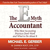 The E-Myth Accountant: Why Most Accounting Practices Don't Work and What to Do about It | [Michael E. Gerber, M. Darren Root]