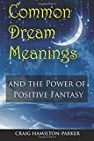 img - for Common Dream Meanings: - and the Power of Positive Fantasy book / textbook / text book