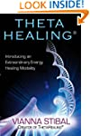 Theta Healing: Introducing an Extraor...