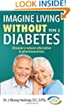 Imagine Living Without Type 2 Diabete...