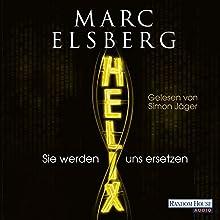 Helix: Sie werden uns ersetzen Hörbuch von Marc Elsberg Gesprochen von: Simon Jäger