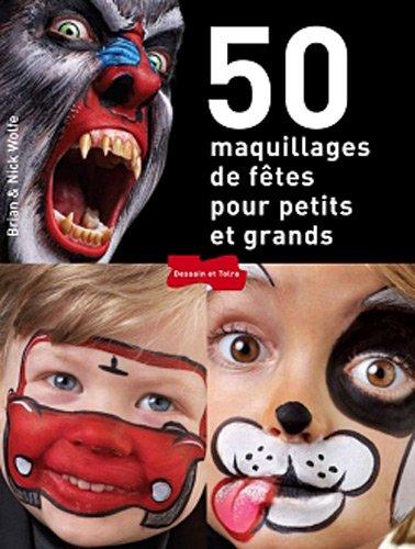 50 maquillages de fêtes pour petits et grands