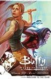 Buffy the Vampire Slayer Season 9 Volume 4: Welcome to the Team (Buffy the Vampire Slayer Season 9 Series)