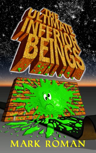 Book: The Ultimate Inferior Beings by Mark Roman
