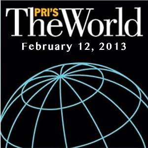 The World, February 12, 2013 Radio/TV Program