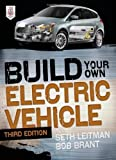 img - for Build Your Own Electric Vehicle, Third Edition by Seth Leitman (Jan 29 2013) book / textbook / text book