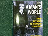 A Man's World: From Boyhood to Manhood, 1900-60 (0563371099) by Humphries, Steve