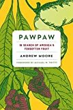 img - for Pawpaw: In Search of America's Forgotten Fruit book / textbook / text book